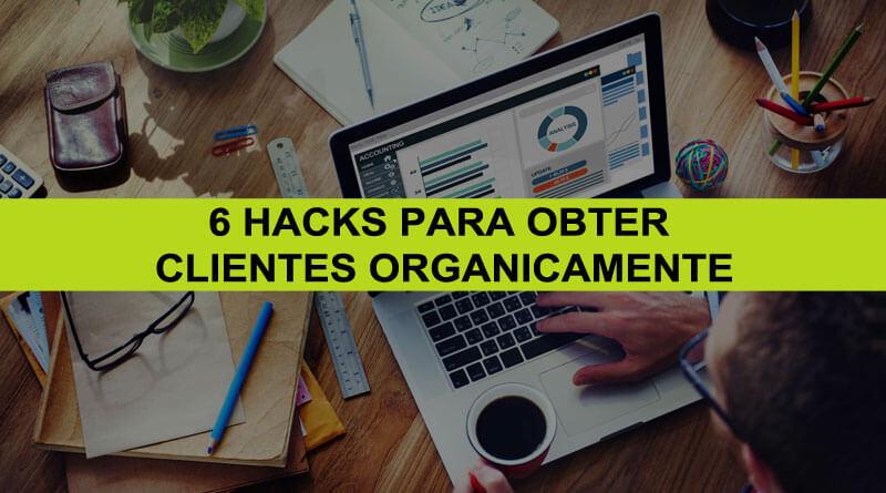 Brand Management Brasil - 6 Hacks Para Obter Clientes Organicamente